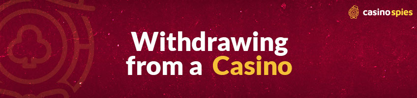 Withdrawing from a Casino